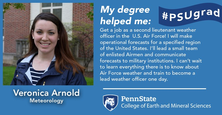 Alumnus Veronica Arnold explains how her Penn State Meteorology degree helped her land a job as a second lieutenant weather officer in the U.S. Air Force after graduation.